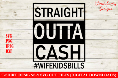 Straight Outta Cash Fathers Day SVG, Dad life T-Shirt Design