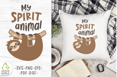 Sloth is my spirit animal Layered loth svg file Funny pillow svg