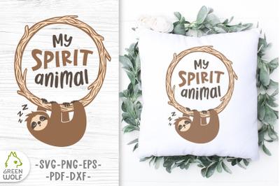 Sloth is my spirit animal Sleeping sloth svg Funny pillow svg files