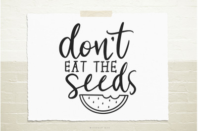 Don't eat the seeds svg cut file