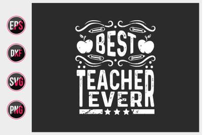 best teacher ever svg,