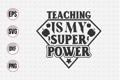 Teaching is my super power svg.