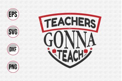Teachers gonna teach svg.