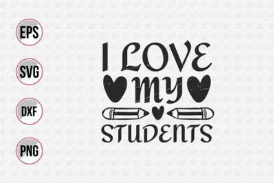 I love my students svg.