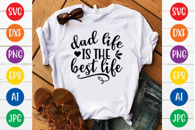 Dad life is the best life svg