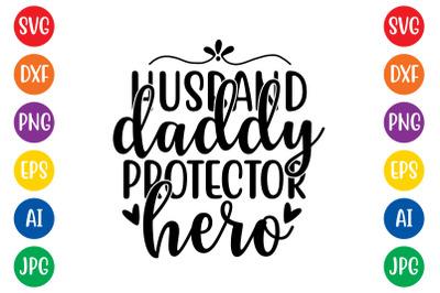 Husband daddy protector hero svg