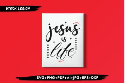 Jesus Is Life SVG