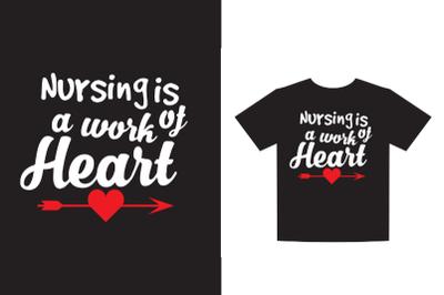 Nursing is a work of heart, Nurse SVG t-shirt design