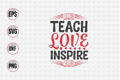 Teach love inspire svg.