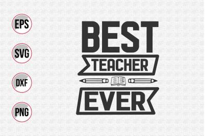 Best teacher ever svg.