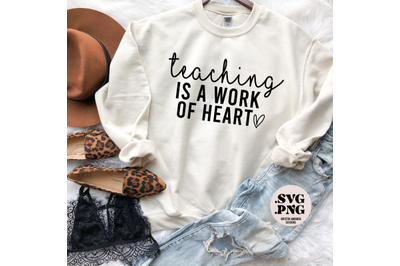 Teaching is a Work of Heart SVG Cut File PNG
