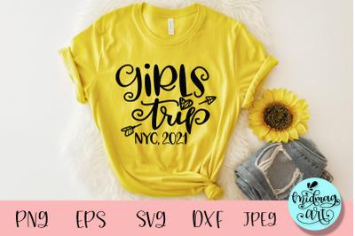 Girls trip NYC 2021 svg, vacation svg