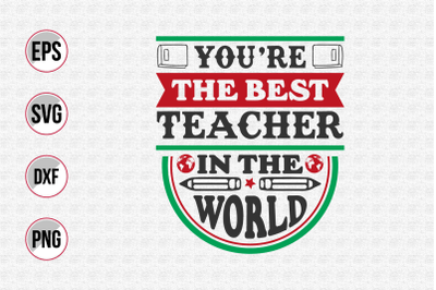 You're the best teacher in the world  svg.