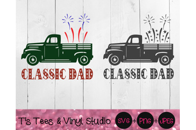 Classic Dad, Vintage Truck, Americana Svg, Father's Day, Dad's Garage,