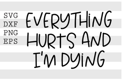 Everything hurts and Im dying SVG