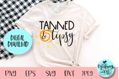 Tanned and tipsy svg, summer svg