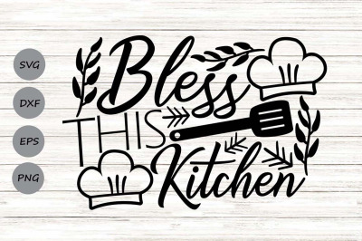 Bless This Kitchen Svg, Kitchen Svg, Farmhouse Svg, Kitchen Quotes Svg
