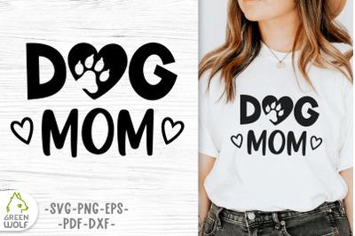 Dog mom svg file for cricut Dog svg Dog lover Pet love quote svg