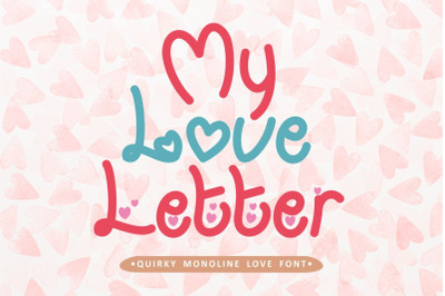 My Love Letter - Quirky Monoline Love Font