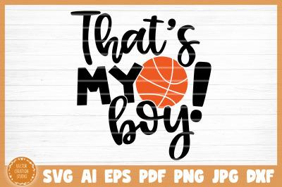 That's My Boy Basketball SVG Cut File