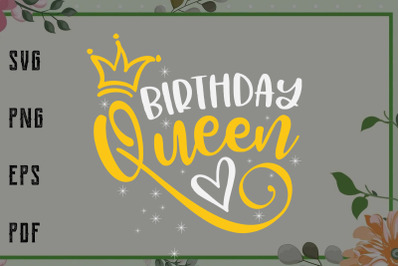 Birthday Queen Crown Svg, File For Cricut, For Silhouette, Cut File, D