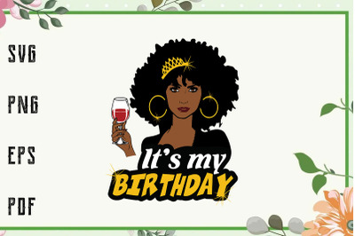 Its My Birthday Melanin Black Queen Svg, File For Cricut, For Silhouet