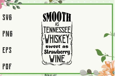 Smooth As Tennessee Whiskey Song Lyrics Music Junkie Svg, File For Cri
