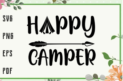 Happy Camper Svg, File For Cricut, For Silhouette, Cut File, Dxf, Png,