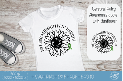 Cerebral Palsy SVG with Sunflower. CP Awareness quote SVG