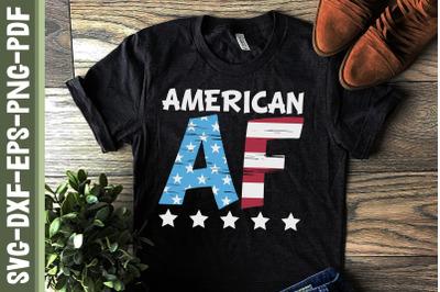 American AF 4th of July Patriotic