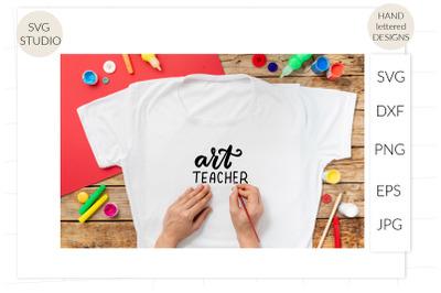 Art teacher svg. Teacher shirt svg. Teaching quote svg