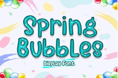 Spring Bubbles