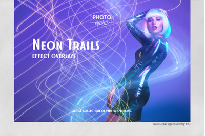 Neon Trails Overlays Effect