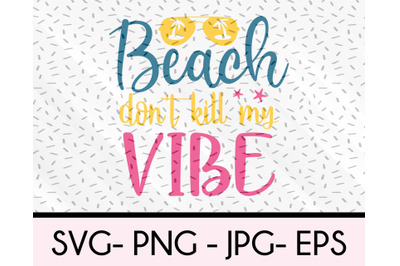 Beach Don't Kill My Vibe svg file for Cricuit or Silhouette