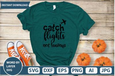catch flights not feelings svg