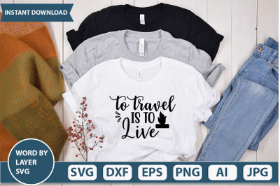 To Travel Is To Live svg