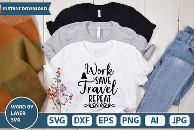 Work Save Travel Repeat svg