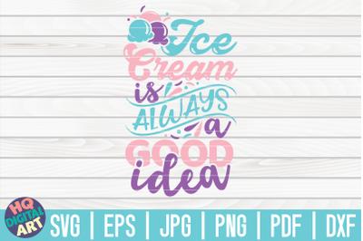 Ice cream is always a good idea SVG | Ice Cream SVG