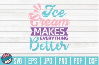 Ice cream makes everything better SVG | Ice Cream SVG