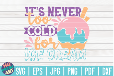It's never too cold for ice cream SVG | Ice Cream SVG