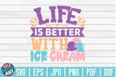 Life is better with ice cream SVG | Ice Cream SVG