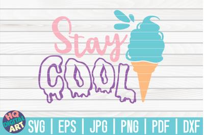 Stay cool SVG | Ice Cream SVG