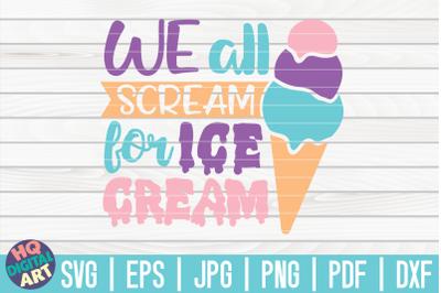 We all scream for ice cream SVG | Ice Cream SVG