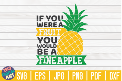 If you were a fruit SVG | Pineapple SVG