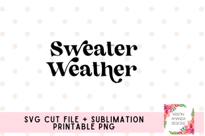 Sweater Weather Fall SVG Sublimation PNG