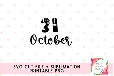 October 31 Halloween SVG and Sublimation PNG