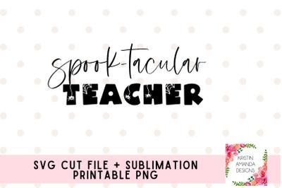 Spooktacular Teacher Halloween SVG Cut File Sublimation PNG Design