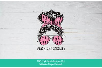 Fashion Model Life PNG sublimation downloads - Mom Life PNG