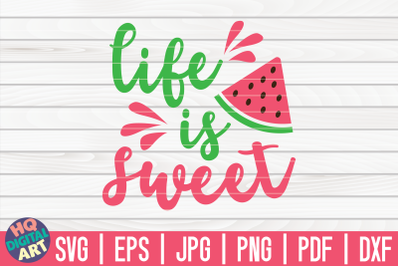 Life is sweet SVG | Watermelon SVG