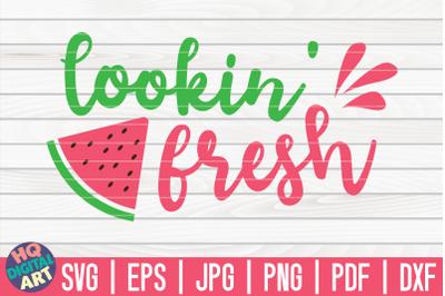 Looking fresh SVG | Watermelon SVG